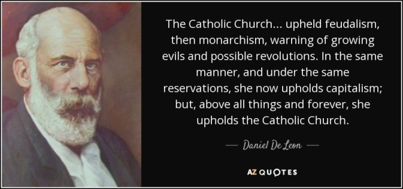 quote-the-catholic-church-upheld-feudalism-then-monarchism-warning-of-growing-evils-and-possible-daniel-de-leon-133-62-13